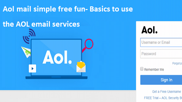 aol mail simple free fun- Basics to use the AOL email services