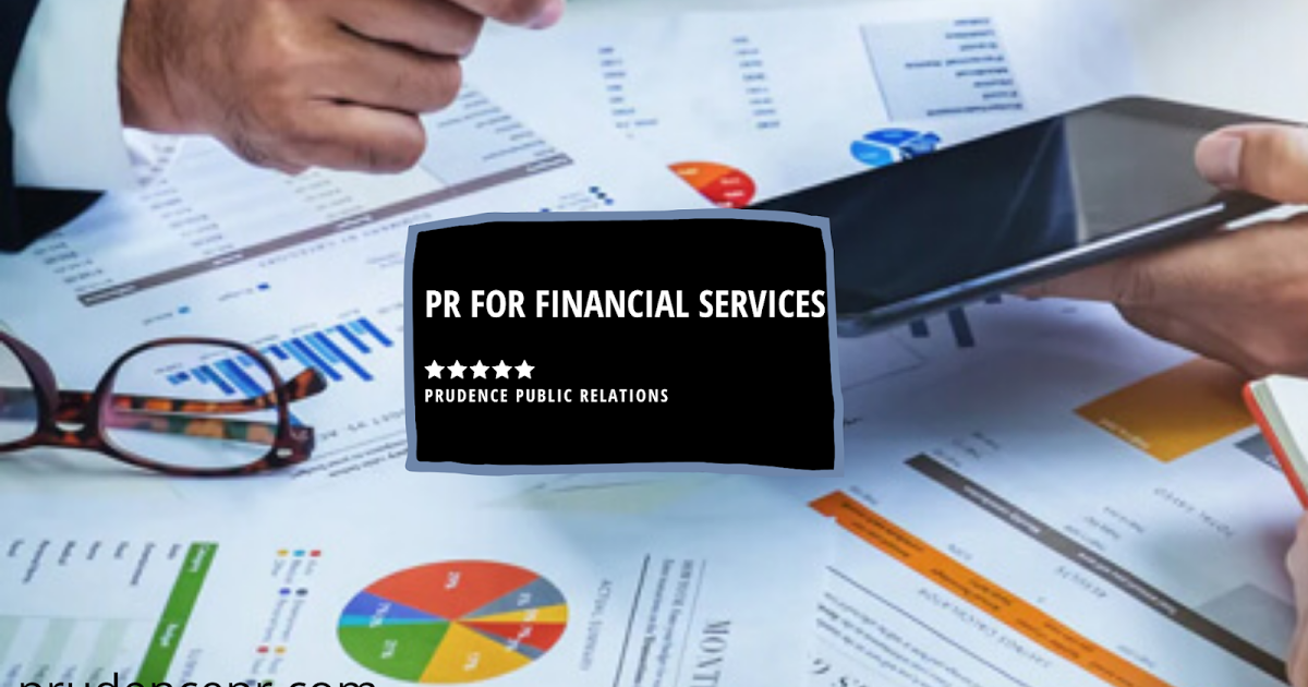 IMPORTANCE OF PR FOR FINANCIAL SERVICES FOR SMOOTH RUNNING OF BUSINESSES