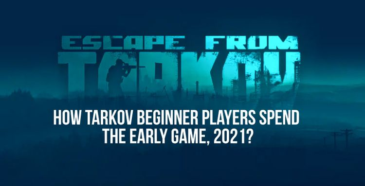 Tarkov beginner players spend e - numbssyun | ello
