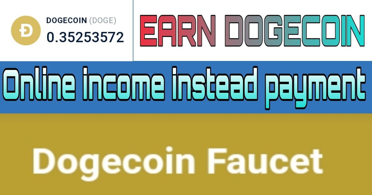 Dogecoin Faucet Auto Earning Instant Payment. How To Earn Free Dogecoin without investment.