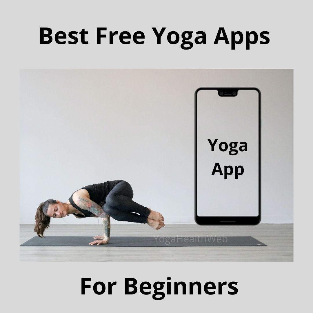 Best Free Yoga Apps For Beginners in 2021 - YogaHealthWeb