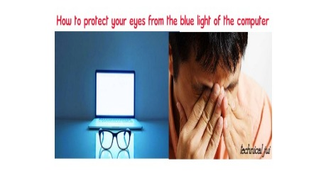 How to protect your precious eye from the blue light of the computer.